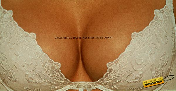"Wonderbra - ""Valentine's Day is no day to be apart."""